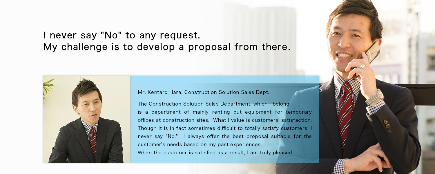 I never say No to any request.My challenge is to develop a proposal from there.