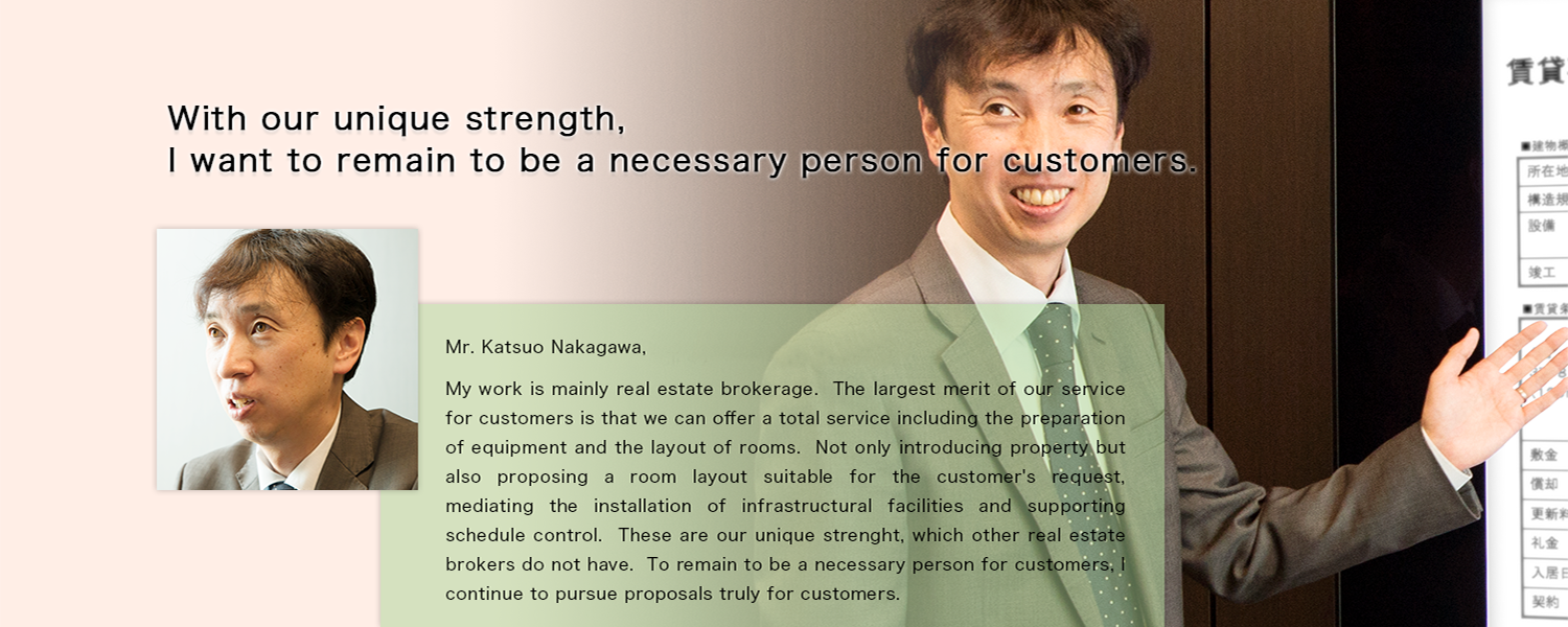 With our unique strength, I want to remain to be a necessary person for customers.